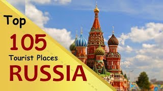 """RUSSIA"" Top 105 Tourist Places 