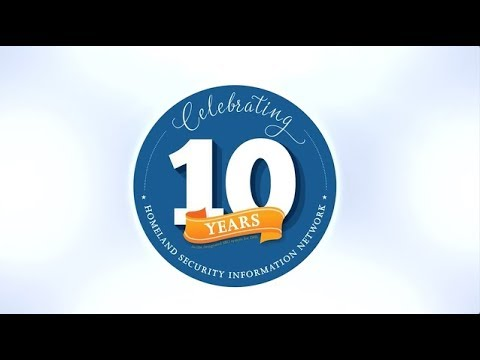 The Homeland Security Information Network Celebrates 10 Years!