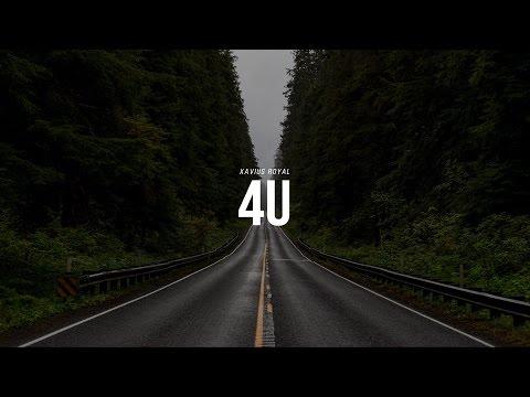 Xavius Royal - 4U (ft. Bong)