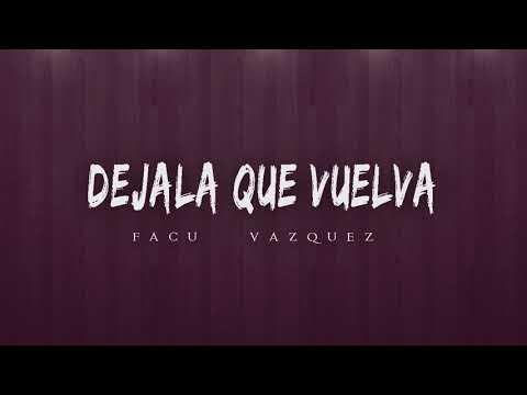 DEJALA QUE VUELVA ✘ FACU VAZQUEZ - Piso 21 Ft  Manuel Turizo - REMIX