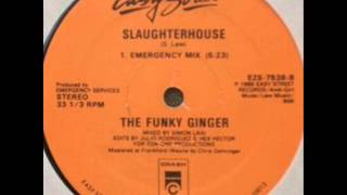 The Funky Ginger - Slaughterhouse (Emergency Mix)