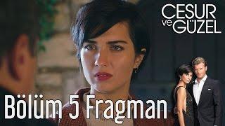 Cesur ve Güzel 5. Bölüm Fragman