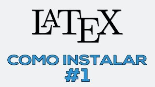 Como Instalar Latex Facilmente -
