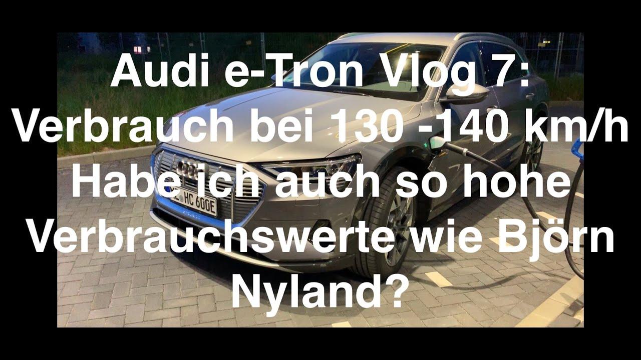 Audi e-Tron Vlog 7: Verbrauchsfahrt 130 - 140 Km/h - Habe ich auch die Werte von Björn Nyland?