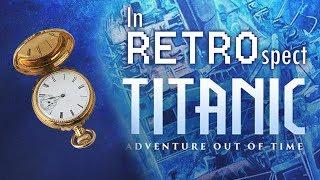 Titanic: Adventure out of Time - In RETROspect (1996 PC Game Retrospective)