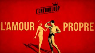 L'ENTOURLOOP - L'Amour Propre (Official Audio)