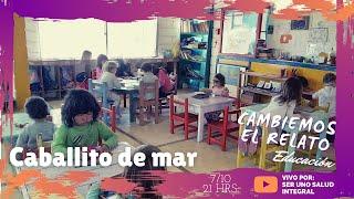CAMBIEMOS EL RELATO - EDUCACIÓN: COLEGIO CABALLITO DE MAR