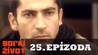 Gorki Zivot - 25. Epizoda