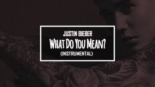 Justin Bieber What Do You Mean INSTRUMENTAL HQ Download