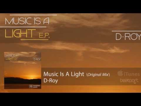 D-Roy - Music Is A Light (Original Mix)