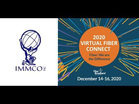 IMMCO @ Virtual Fiber Connect 2020 - Fiber Broadband Association