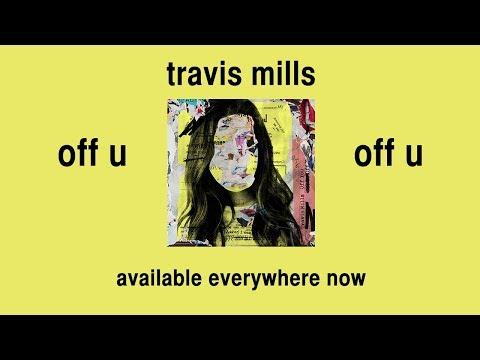 Travis Mills - Off U (Official Audio)