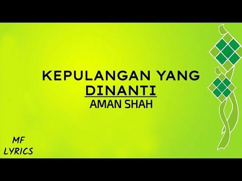 Aman Shah - Kepulangan Yang Dinanti (Lirik)