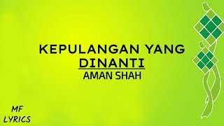 Cover images Aman Shah - Kepulangan Yang Dinanti (Lirik)