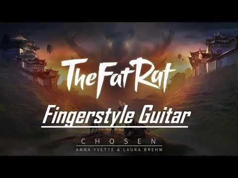 Chosen - TheFatRat & Anna Yvette & Laura Brehm (Fingerstyle Guitar Cover video)