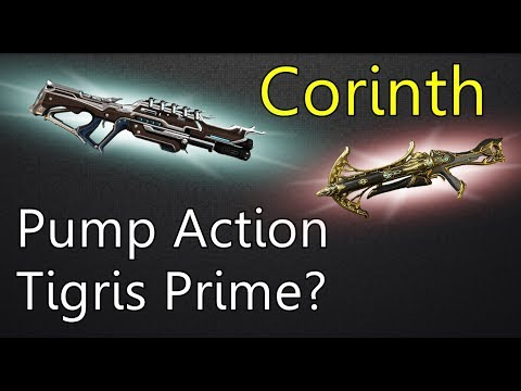 Warframe: Corinth, The Pump Action Tigris Prime?? thumbnail