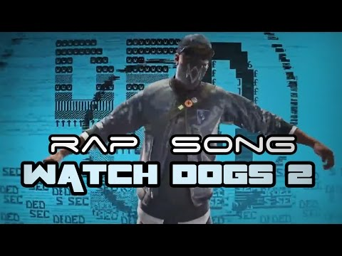 """WATCH DOGS 2 RAP SONG """"We Are Dedsec"""""""
