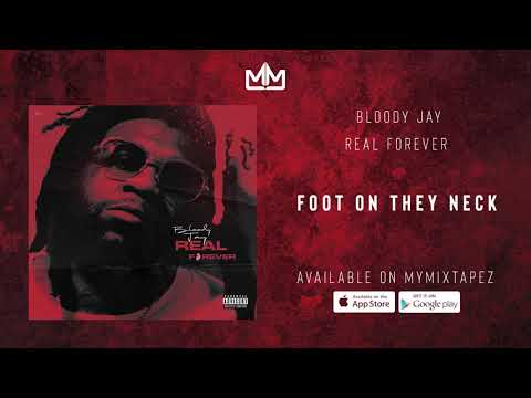 Bloody Jay - Foot On They Neck Prod  By Deraj Global