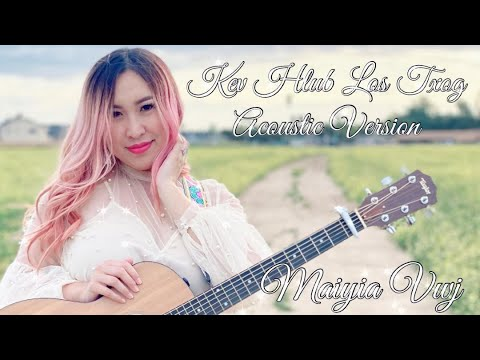 Download Kev Hlub Los Txog - Maiyia Vwj (Acoustic Version)   4K