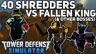 40 Shredders vs Fallen King (& Other Bosses) Tower Defense Simulator