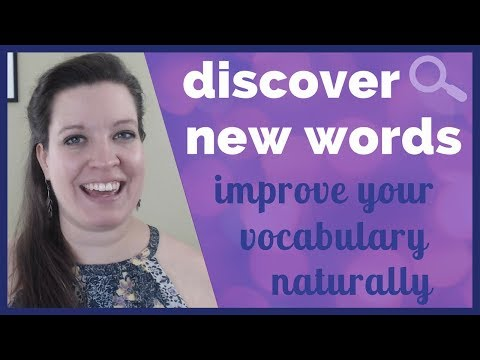 How to Find and Remember New Words, Phrases, and Expressions [Increase Your Vocabulary Naturally]