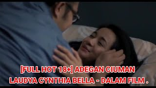 [FULL HOT] Adegan Ciuman Artis Indonesia Laudya Cynthia Bella Dalam Film - Adult Content ID .