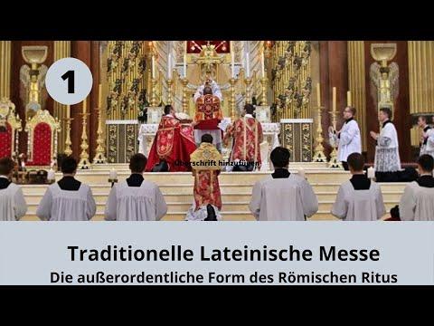 Warum Traditionelle Lateinische Messe? - Teil 1