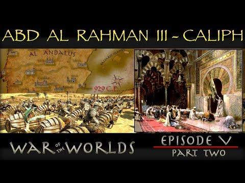 The Rise of Abd Al Rahman III - The History of Moorish Spain WOTW EP 5 P2