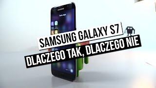 Samsung Galaxy S7 - szybka recenzja! Dlaczego tak, dlaczego nie?