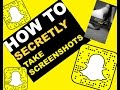 HOW TO SECRETLY TAKE SCREENSHOTS
