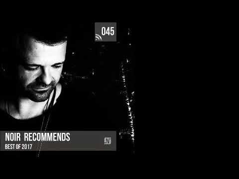 Noir Recommends 045 // Best of 2017