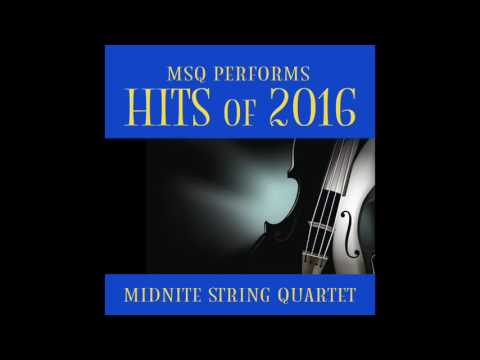 New Americana (Halsey) MSQ Performs Hits Of 2016 By Midnite String Quartet