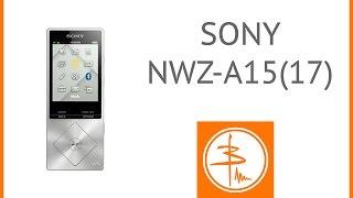 Sony Walkman NWZ-A17 (A15) - обзор плеера с Hi-Res(Sony Walkman NWZ-A15 (A17) - обзор плеера, воспроизводящего звук высокого разрешения Hi-Res Подпишись! / SUBSCRIBE http://goo.gl/kc2kyw..., 2015-02-01T20:27:30.000Z)