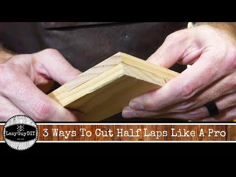 3 Ways To Cut Half Lap Joints Like A Pro!