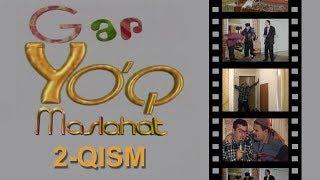 Gap yo`q - Maslahat (2-qism) | Гап йук - Маслахат (2-кисм)