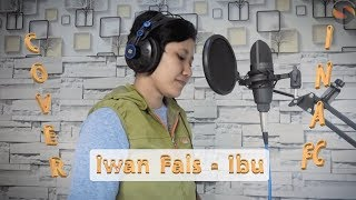 Iwan Fals - Ibu Cover by InaFC