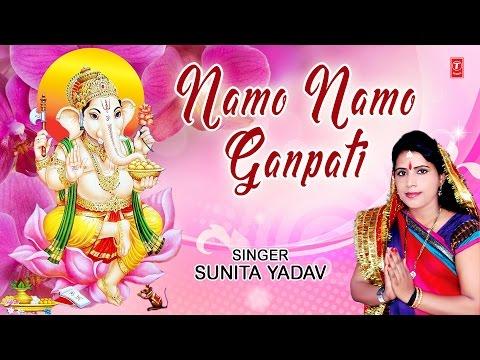 NAMO NAMO GANPATI GANESH BHAJAN BY SUNITA YADAV I FULL AUDIO SONG I ART TRACK