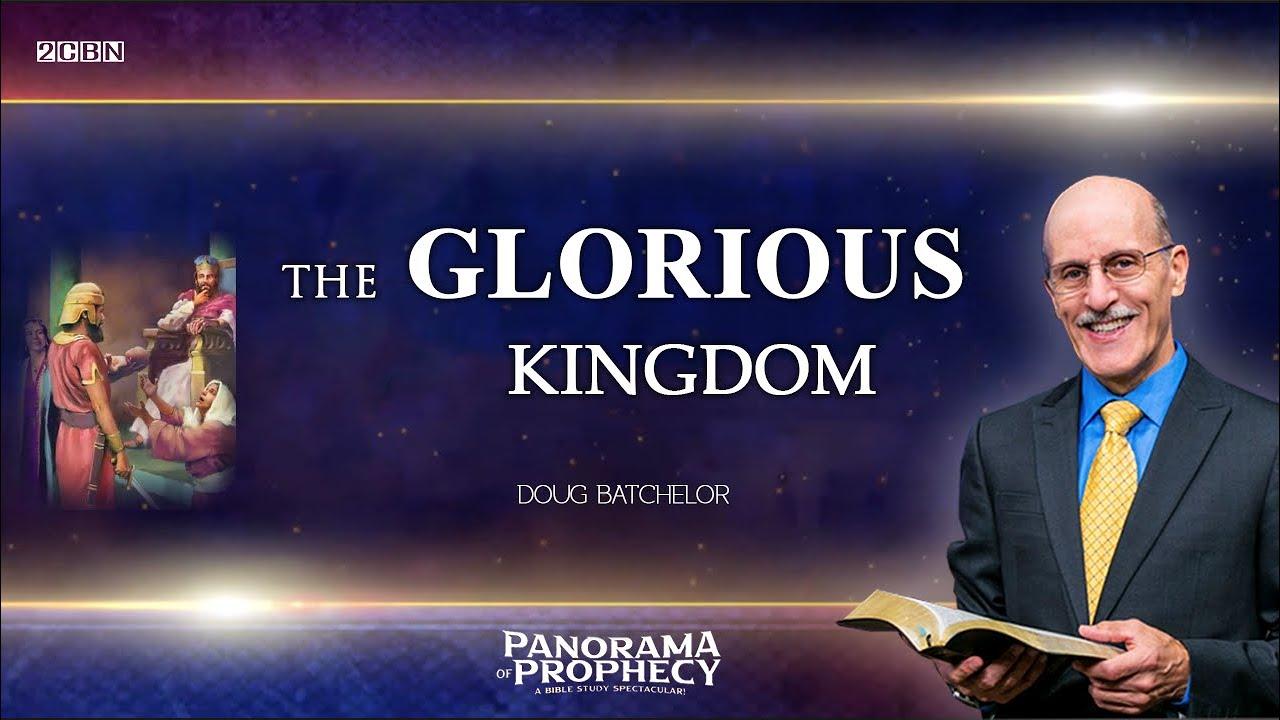 Download The Glorious Kingdom   Pr. Doug Batchelor   Part 5