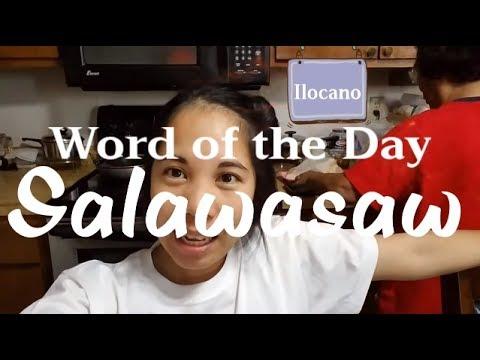 Word of the Day: Ilocano - Salawasaw