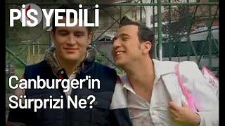 Canburger'in Pis Yedili'ye Sürprizi Ne? - Pis Yedili 48. Bölüm