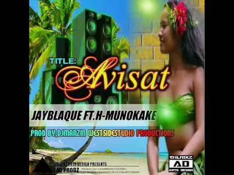 Avisat (2017 Fresh) - JayBlaque ft. H-Muno Kake (Prod. DJ Manzin)