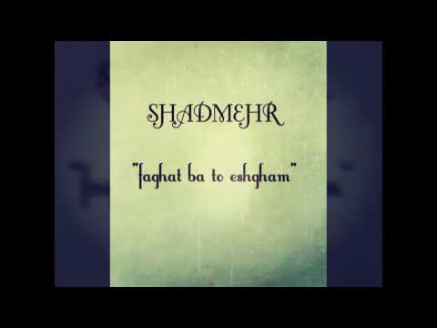 Shadmehr Aghili - Faghat Ba To Eshgham