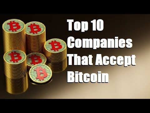Top 10 Companies That Accept Bitcoin