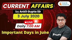 7:00 AM - Daily Current Affairs | Current Affairs 2020 by Ankit Gupta Sir | 3 July 2020