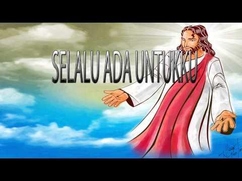 Lagu Rohani Kristen - SELALU ADA UNTUKKU