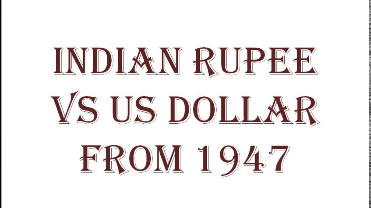 Indian Ru Vs Us Dollar From 1947 Till Now You