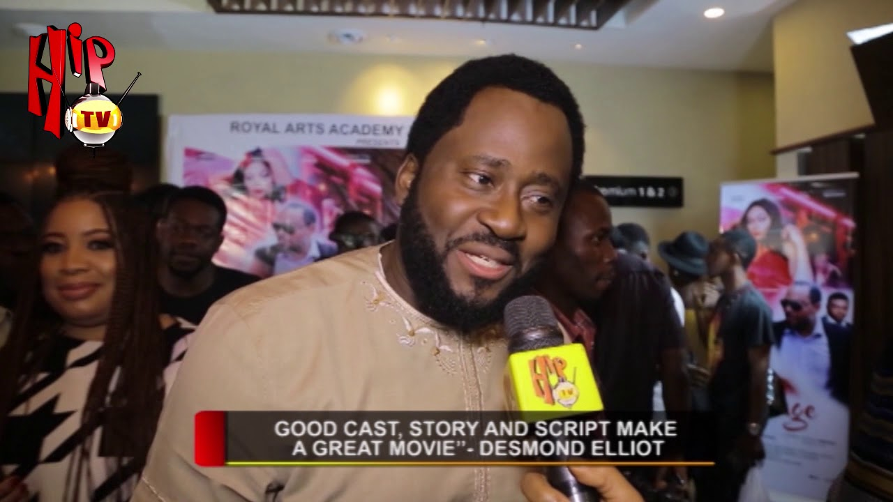 GOOD CAST, STORY AND SCRIPT MAKE A GREAT MOVIE- DESMOND ELLIOT (Nigerian Entertainment News)