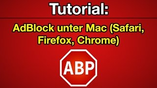 Tutorial: AdBlock in Safari, Firefox und Chrome (Mac) [Deutsch] [HD]