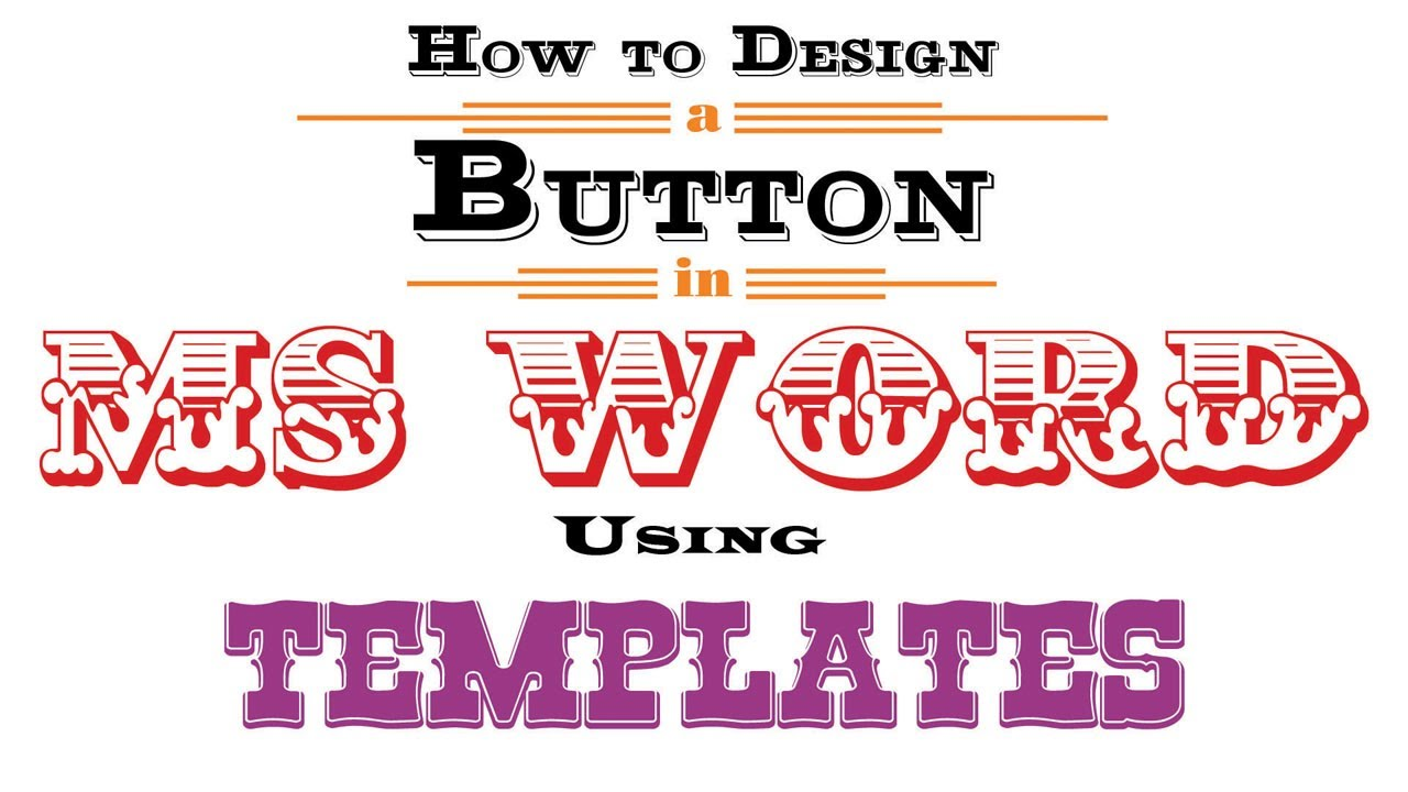 How to design a button in ms word using templates youtube for Button template for word