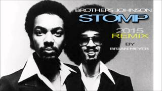 "Brothers Johnson ""Stomp"" New Remix 2015 (c)By Brian Meyer"